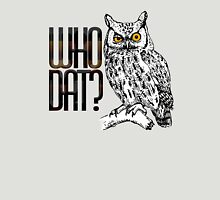 Who dat? Unisex T-Shirt
