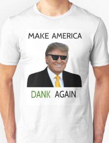 Donald Trump - Make America Dank Again  T-Shirt