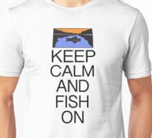 KEEP CALM AND FISH ON Unisex T-Shirt