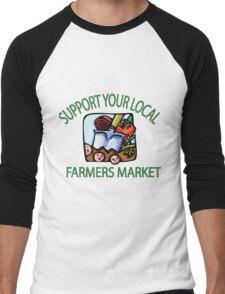 Support your Local Farmers Market Men's Baseball ¾ T-Shirt