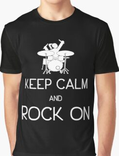 Keep Calm and ROCK ON, Drummer Girl! (in white) Graphic T-Shirt