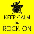 Keep Calm and ROCK ON, Drummer Girl! (Sticker in Yellow/Black) by DILLIGAF