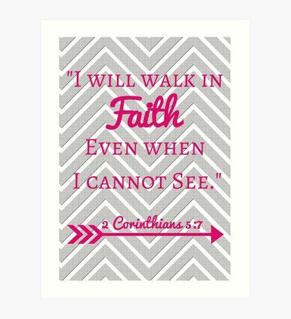 Faith Bible Verse- 2 Corinthians 5:7 (Gray Chevron & Pink) Art Print