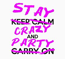 """""""Stay Crazy and Party"""" decal Unisex T-Shirt"""
