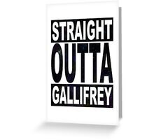 Straight Outta Gallifrey Greeting Card