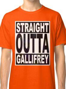 Straight Outta Gallifrey Classic T-Shirt
