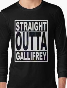 Straight Outta Gallifrey Long Sleeve T-Shirt