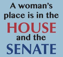 A woman's place is in the House and the Senate Kids Tee