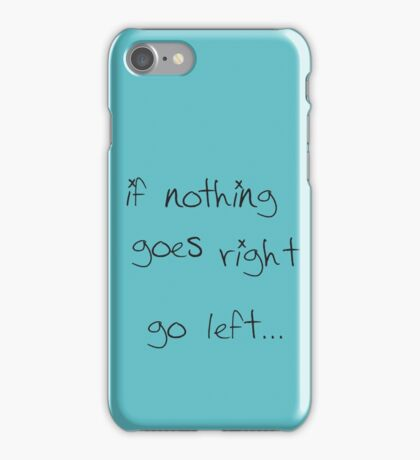 go left... iPhone Case/Skin