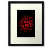 All you need is love - Love Inspirational Quote Framed Print