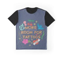 More Room For Tattoos Graphic T-Shirt