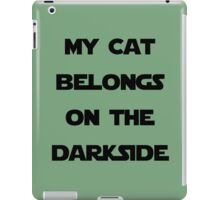 MY CAT BELONGS ON THE DARKSIDE iPad Case/Skin