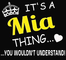 It's A Mia thing, you wouldn't understand !! by oliverallen