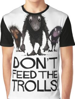 Dont Feed The Trolls Graphic T-Shirt
