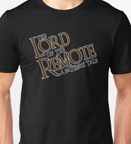 The Lord of the Remote Unisex T-Shirt
