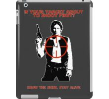 Shoot First, Stay Alive iPad Case/Skin