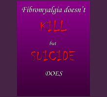 Fibromyalgia Doesn't Kill Unisex T-Shirt
