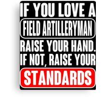 Soldiers Gun Weapon field artillery girlfriend Army field artillery ts Canvas Print