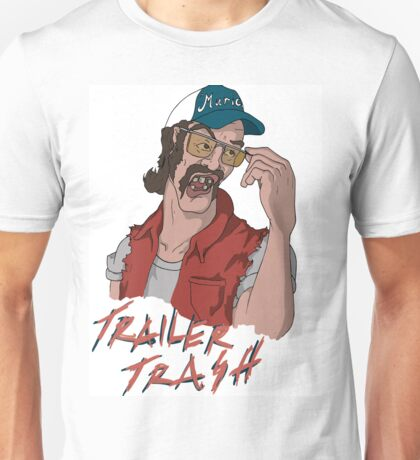 Trailer trash Unisex T-Shirt