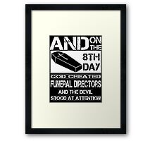 Mortician  funeral directors funeral director job funeral director  Framed Print
