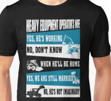 heavy equipment operator  Unisex T-Shirt