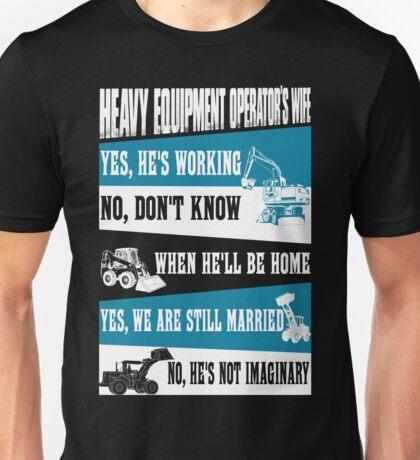 heavy equipment operator  Unisex T-Shirt