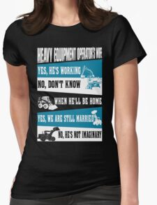 heavy equipment operator  Womens Fitted T-Shirt