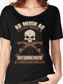 Heavy Equipment Operator Tshirts heavy equipment operator Animated sex Women's Relaxed Fit T-Shirt