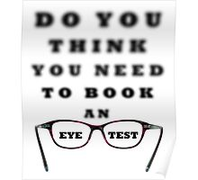 Do You Think You Need To Book An Eye Test Poster