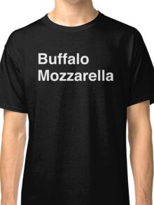 Buffalo Mozzarella Classic T-Shirt