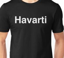 Havarti Unisex T-Shirt