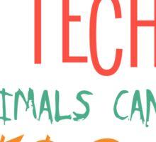 Vet Tech Tshirt vet tech grad Funny Veterinary T Shirts vet tech extra Sticker