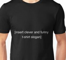 [insert clever and funny t-shirt slogan] on Black Unisex T-Shirt