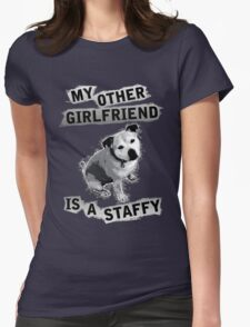 My Other Girlfriend Is A Staffy in Black and White Womens Fitted T-Shirt