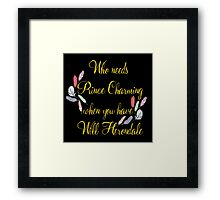 Who Needs Prince Charming - Will Herondale Framed Print