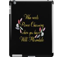 Who Needs Prince Charming - Will Herondale iPad Case/Skin