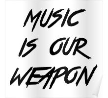 music is our weapon - B Poster