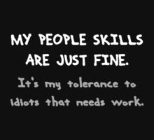People skills and tolerance to idiots. by EnderZ