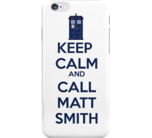 Keep Calm And Call Matt Smith iPhone Case/Skin