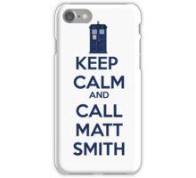 Keep Calm And Call Matt Smith iPhone Case/Skin
