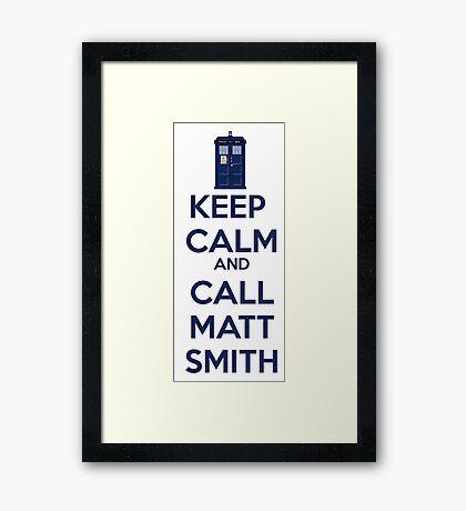 Keep Calm And Call Matt Smith Framed Print