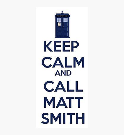 Keep Calm And Call Matt Smith Photographic Print