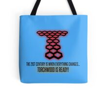 Torchwood - The 21st Century Is When Everything Changes... Tote Bag