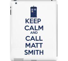 Keep Calm And Call Matt Smith iPad Case/Skin