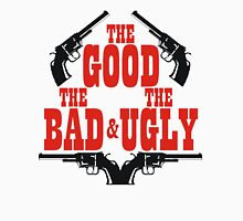 The Good the Bad and the Ugly Unisex T-Shirt