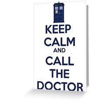 Keep Calm And call the doctor Greeting Card