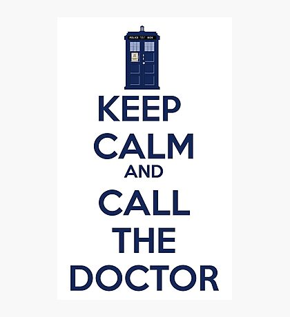 Keep Calm And call the doctor Photographic Print