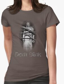Don't Blink Weeping Angel  Womens Fitted T-Shirt