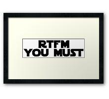 RTFM you must Framed Print