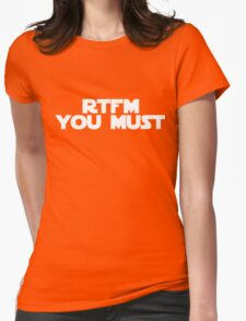 RTFM you must Womens Fitted T-Shirt